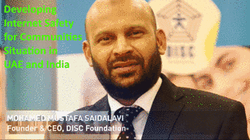 Developing Internet Safety for Communities Situation in UAE and India - Mohamed Mustafa Saidalavi, Founder & CEO, Disc Foundation